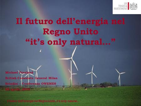 "Il futuro dell'energia nel Regno Unito ""it's only natural…"""