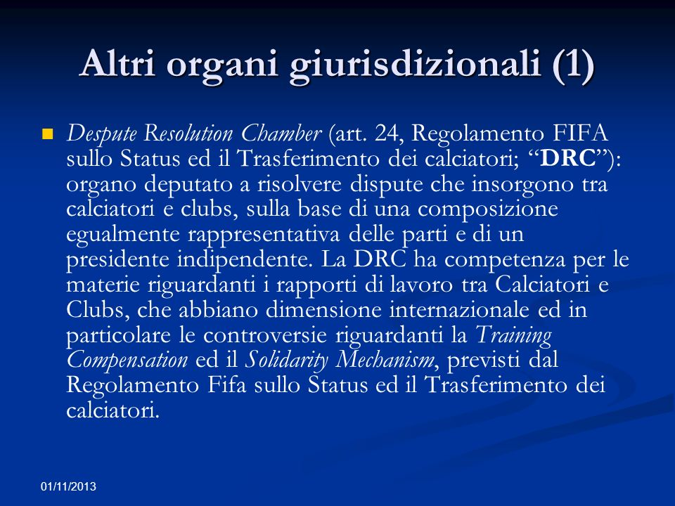 01/11/2013 Altri organi giurisdizionali (2) Players Status Committee (art.