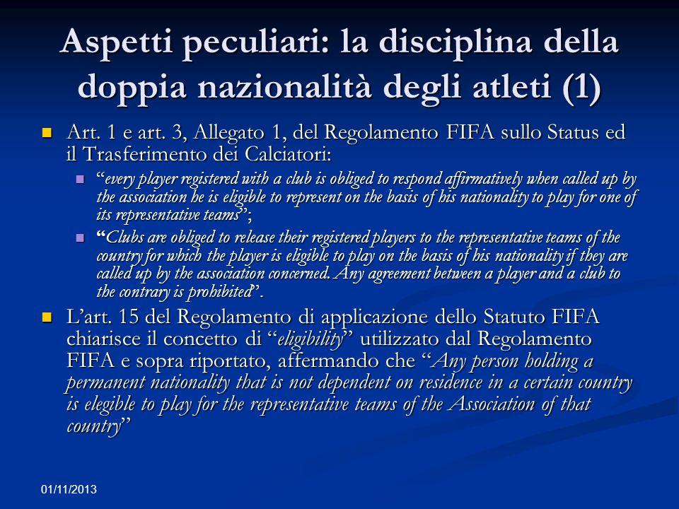 01/11/2013 Aspetti peculiari: la disciplina della doppia nazionalità degli atleti (2) Art.