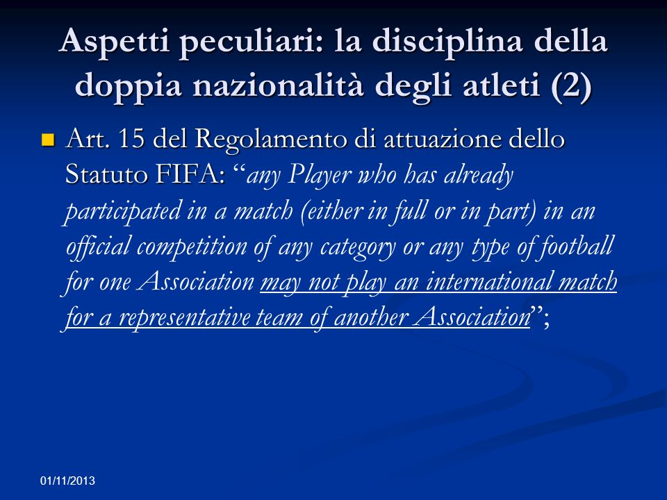 01/11/2013 Aspetti peculiari: la disciplina della doppia nazionalità degli atleti (3) Eccezione (art.