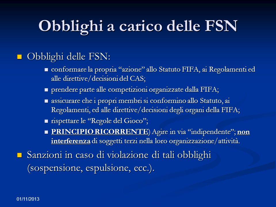 01/11/2013 Leghe e Confederazioni La FIFA associa FSN e riconosce (ma non associa) le Confederazioni (ad esempio, la UEFA).
