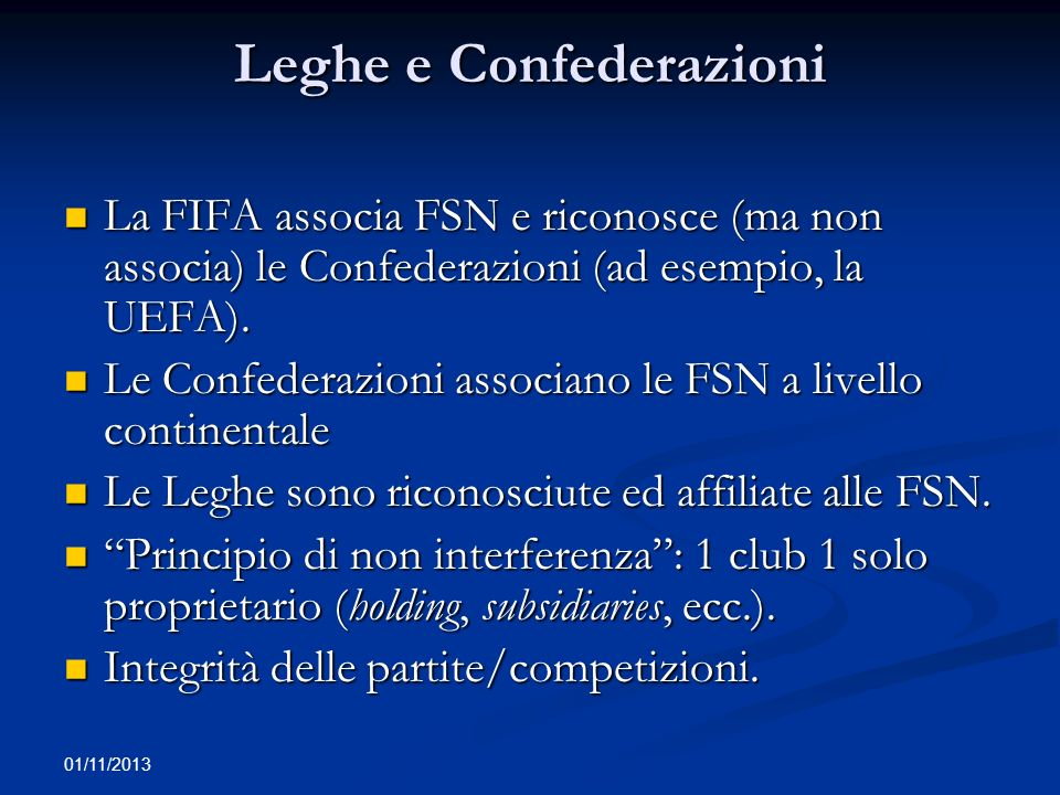 01/11/2013 Principali diritti ed obblighi delle Confederazioni Conformarsi allo Statuto, ai Regolamenti ed alle decisioni della FIFA.