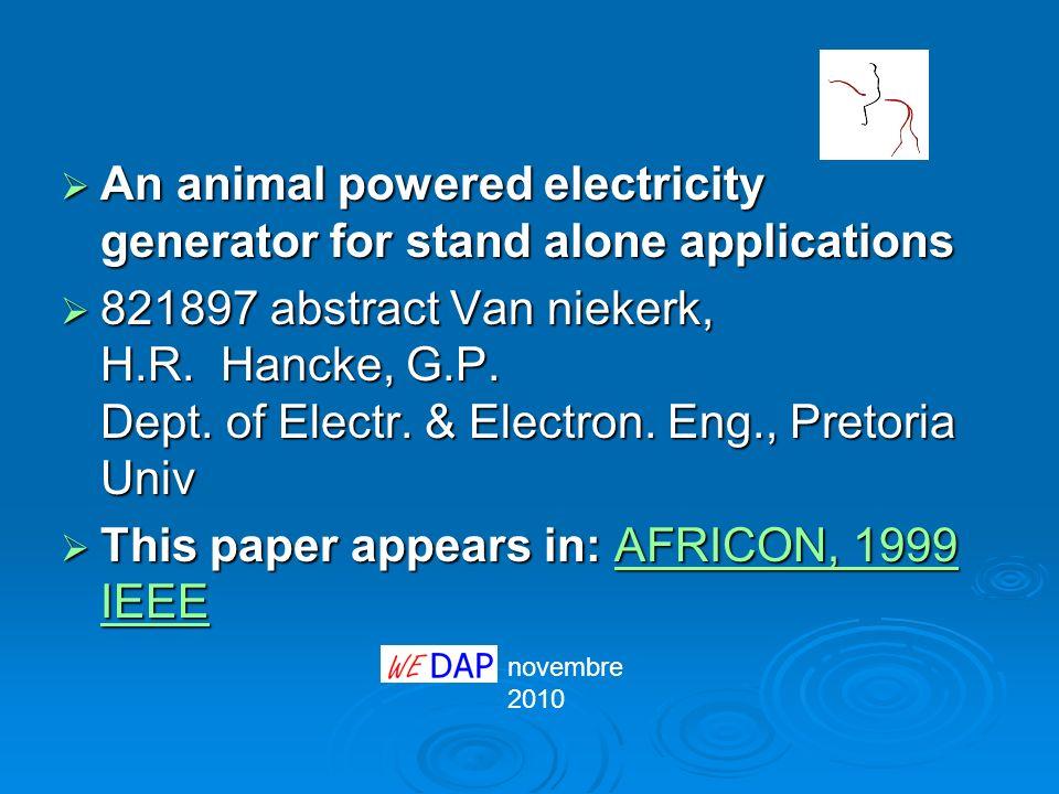 novembre 2010 Interrogando espac@net con queste parole draught animal power electricity generator o similari si può scoprire che sono numerosissimi i brevetti richiesti al mondo per la trasformazione della trazione animale in energia elettrica.