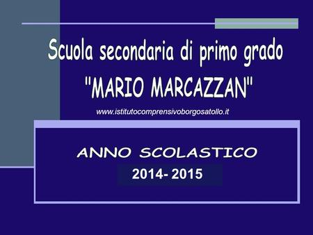 2014- 2015 www.istitutocomprensivoborgosatollo.it.