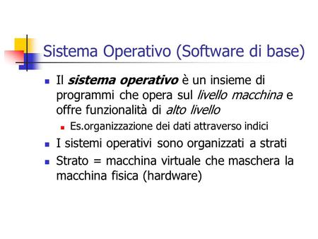 Sistema Operativo (Software di base)
