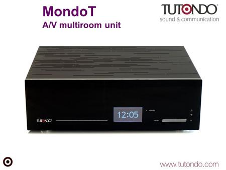 MondoT A/V multiroom unit. Caratteristiche generali Matrice integrata Audio e Video (3 unità rack) 8 ingressi Audio/Video 6 uscite Audio/Video di zona.