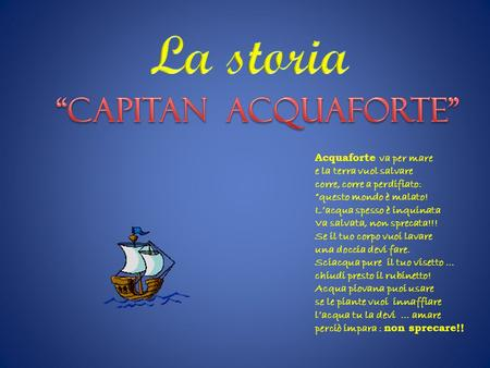 "La storia ""Capitan Acquaforte"" Acquaforte va per mare"