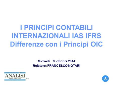 INTERNAZIONALI IAS IFRS Differenze con i Principi OIC