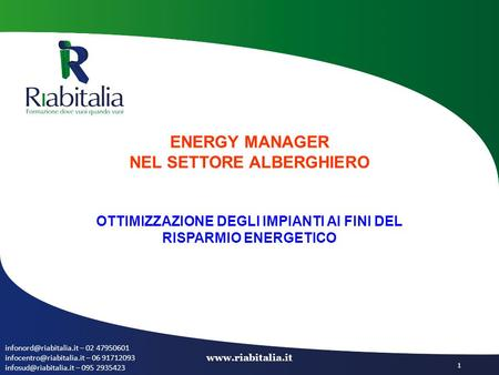 – 02 47950601 – 06 91712093 – 095 2935423  1 ENERGY MANAGER NEL.