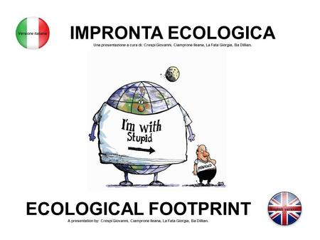 IMPRONTA ECOLOGICA ECOLOGICAL FOOTPRINT