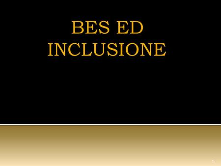 BES ED INCLUSIONE.