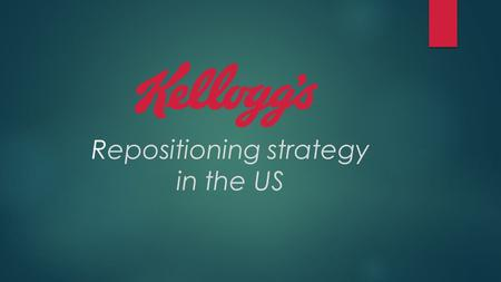 Repositioning strategy in the US