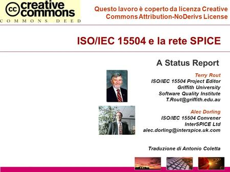 ISO/IEC 15504 e la rete SPICE Terry Rout ISO/IEC 15504 Project Editor Griffith University Software Quality Institute Alec Dorling.