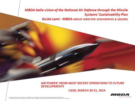 MBDA Italia vision of the National Air Defense through the Missile Systems' Sustainability Plan Guido Lami - MBDA GROUP DIRECTOR ENGINEERING & SEEKERS.