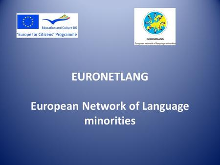 EURONETLANG European Network of Language minorities.