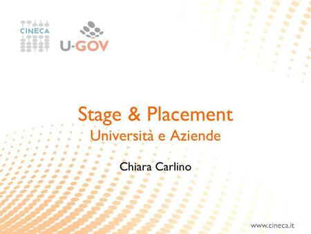 Www.cineca.it Stage & Placement Università e Aziende Chiara Carlino.