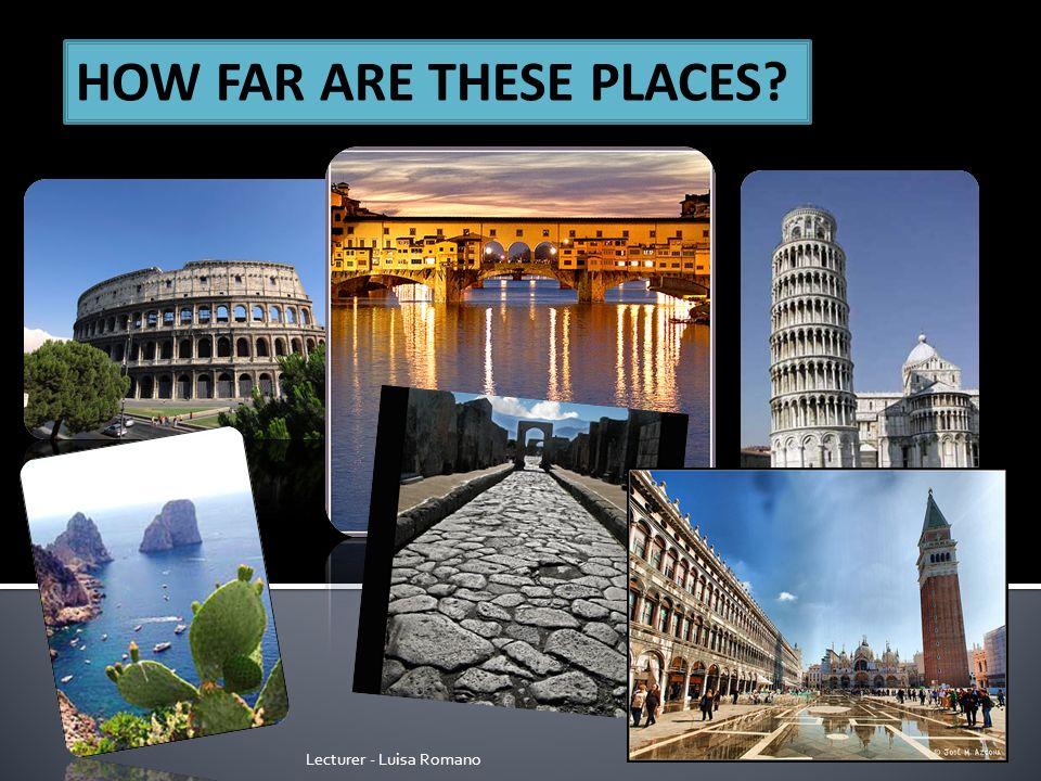Lecturer - Luisa Romano Dove` il Colosseo.Dove` la Torre di Pisa.