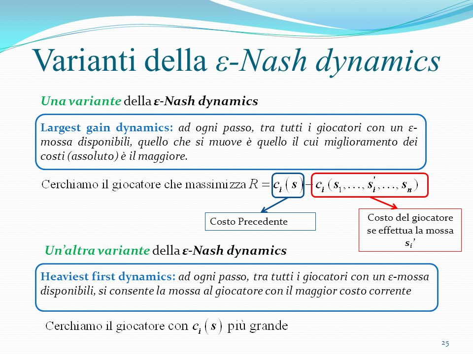 1) Domanda: per queste varianti dell ε-Nash dynamics, il teorema 3.1 è ancora valido.