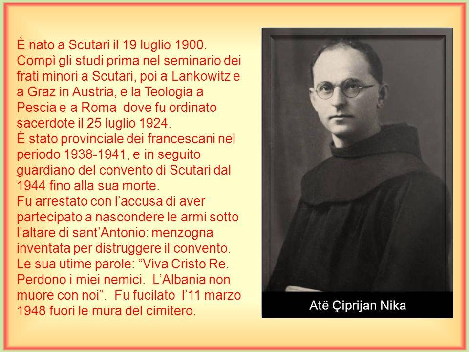 È nato a Scutari il 19 luglio 1900.