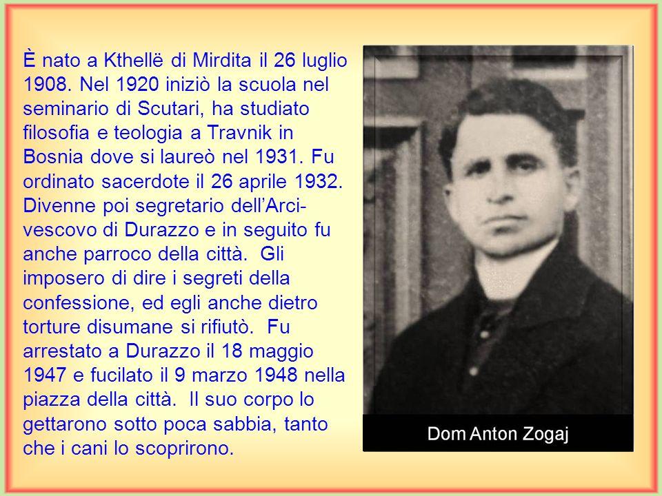 È nato a Kthellë di Mirdita il 26 luglio 1908.