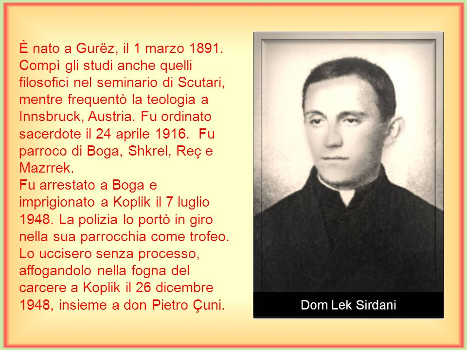 È nato a Gurëz, il 1 marzo 1891.