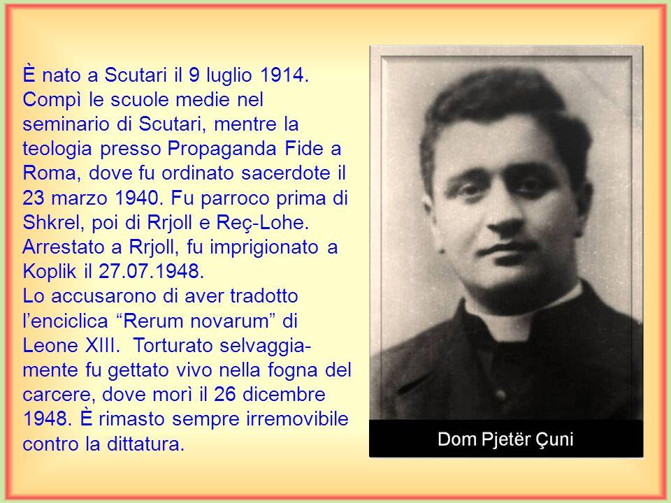 È nato a Scutari il 9 luglio 1914.