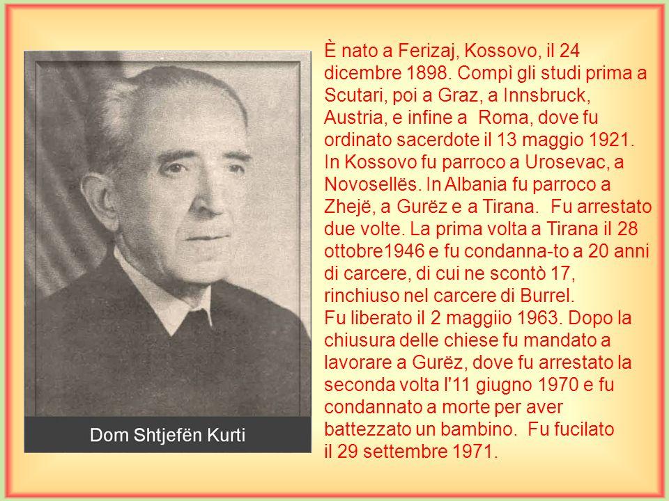 È nato a Ferizaj, Kossovo, il 24 dicembre 1898.