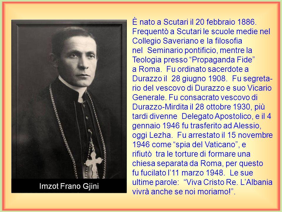 È nato a Scutari il 20 febbraio 1886.