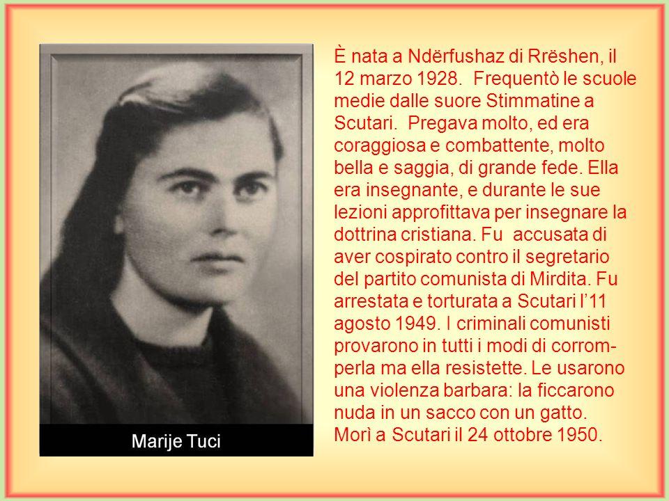 È nata a Ndërfushaz di Rrëshen, il 12 marzo 1928.