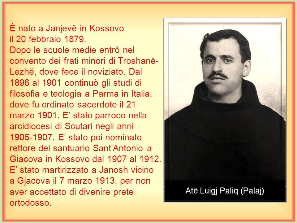 È nato a Janjevë in Kossovo il 20 febbraio 1879.