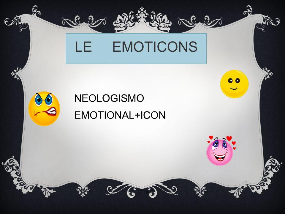 LE EMOTICON (O SMILEY, O SMILE, IN ITALIANO FACCINA) SONO RIPRODUZIONI STILIZZATE DI QUELLE PRINCIPALI ESPRESSIONI FACCIALI UMANE CHE ESPRIMONO UN EMOZIONE (SORRISO, BRONCIO, GHIGNO, ECC.).