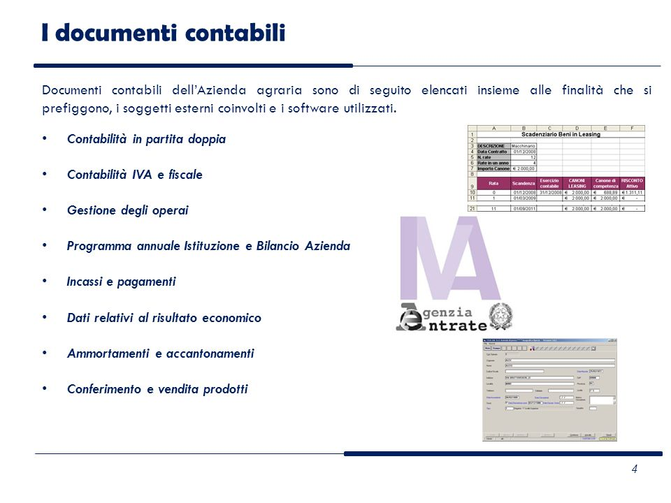 I documenti contabili CONTABILITÀ IN PARTITA DOPPIA Comprende il giornale, il piano dei conti, il mastro.