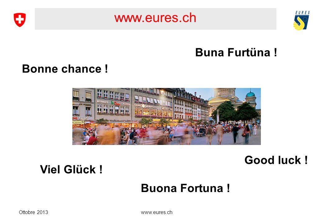 www.eures.chOttobre 2013 Bonne chance .Viel Glück .
