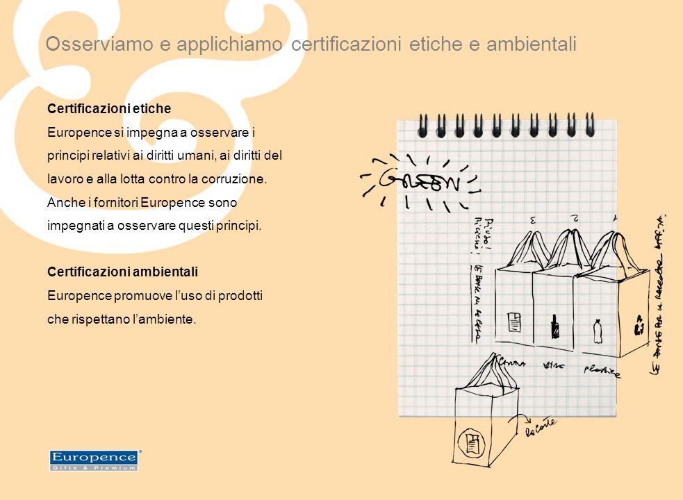 Europence applica una procedura interna denominata G.I.N.O., un insieme di parametri che assicurano la qualità e la sicurezza dei prodotti.