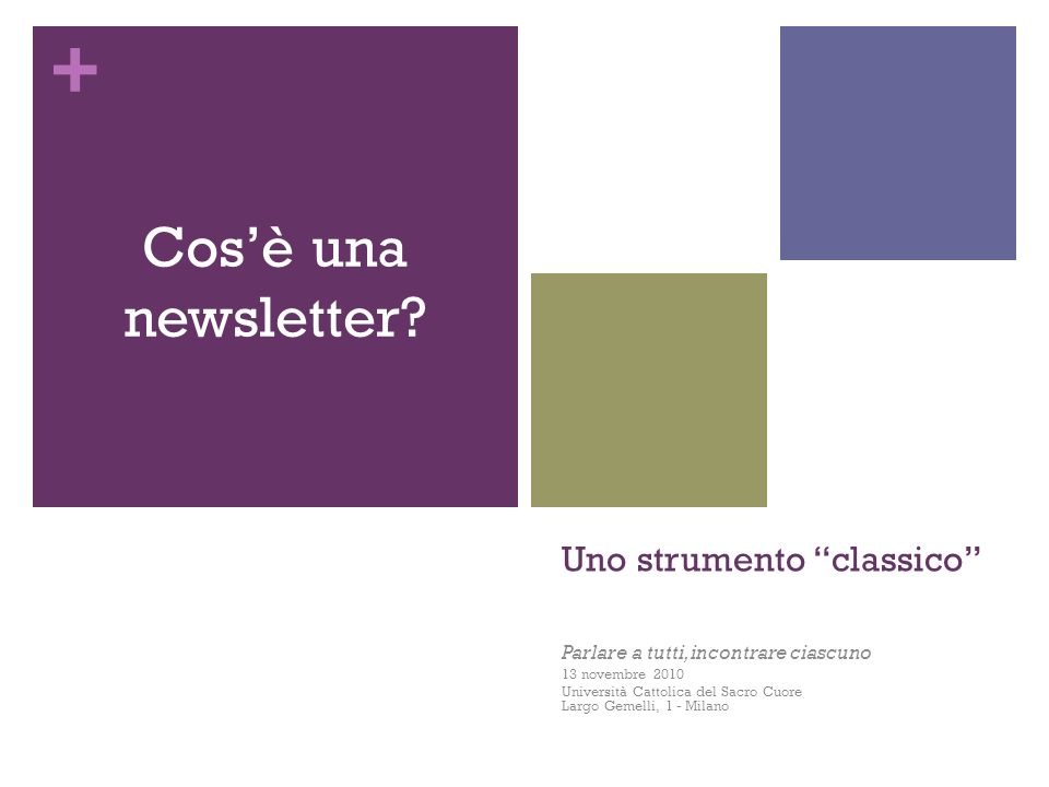 + Le origini Con il termine newsletter si definisce una piccola/breve pubblicazione, dallinvio periodico, contenente informazioni e notizie dedicate a uno specifico gruppo di interesse.