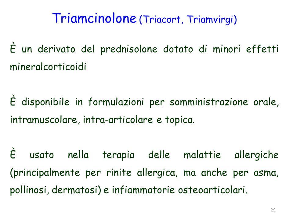 30 Betametasone (Bentelan, Ecoval, ecc.) È usato nella terapia di processi infiammatori e allergici non gravi e in numerose malattie steroido-sensibili.