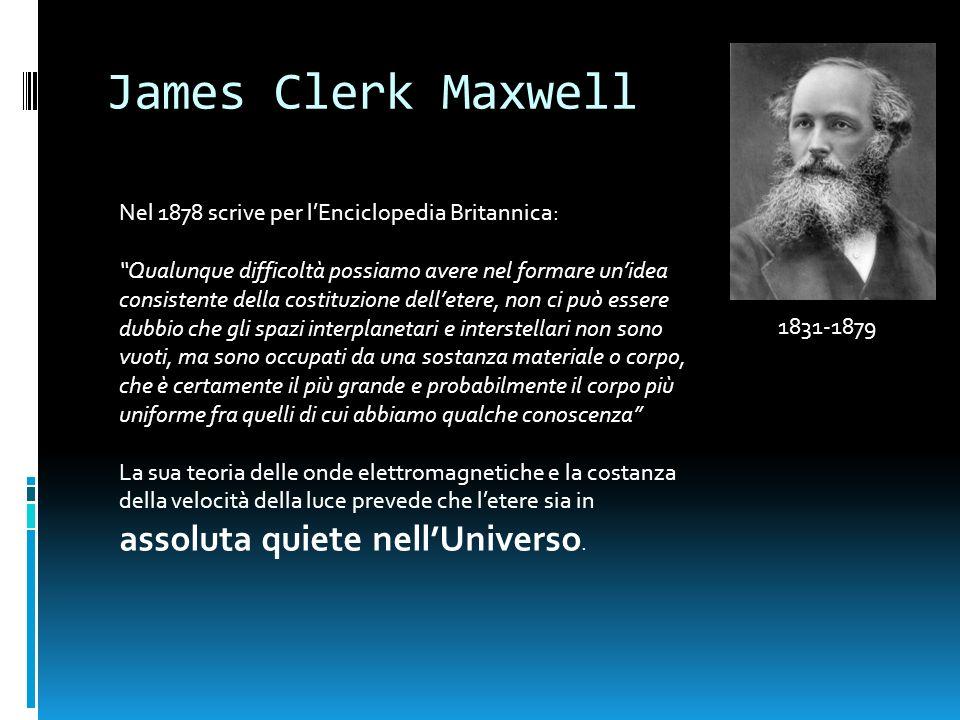 Conseguenze dellidea di etere Letere pensato da Maxwell assomiglia molto al reticolo o griglia del motore primo dello spazio aristotelico (causa prima nel principio di causa – effetto).