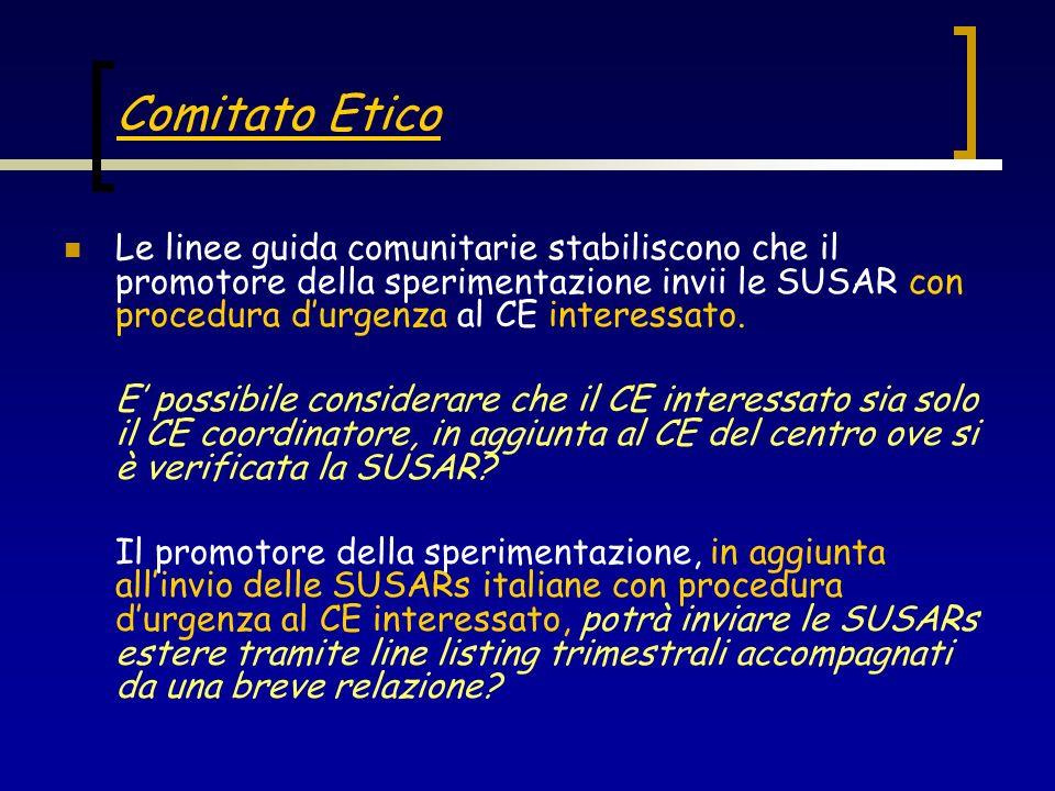 Sarà possibile informare i CE tramite laccesso alla banca dati nazionale, ove tutti i CE potrebbero vedere le singole SUSARs verificatesi in Italia, inserite dai promotori della sperimentazione con procedura durgenza.