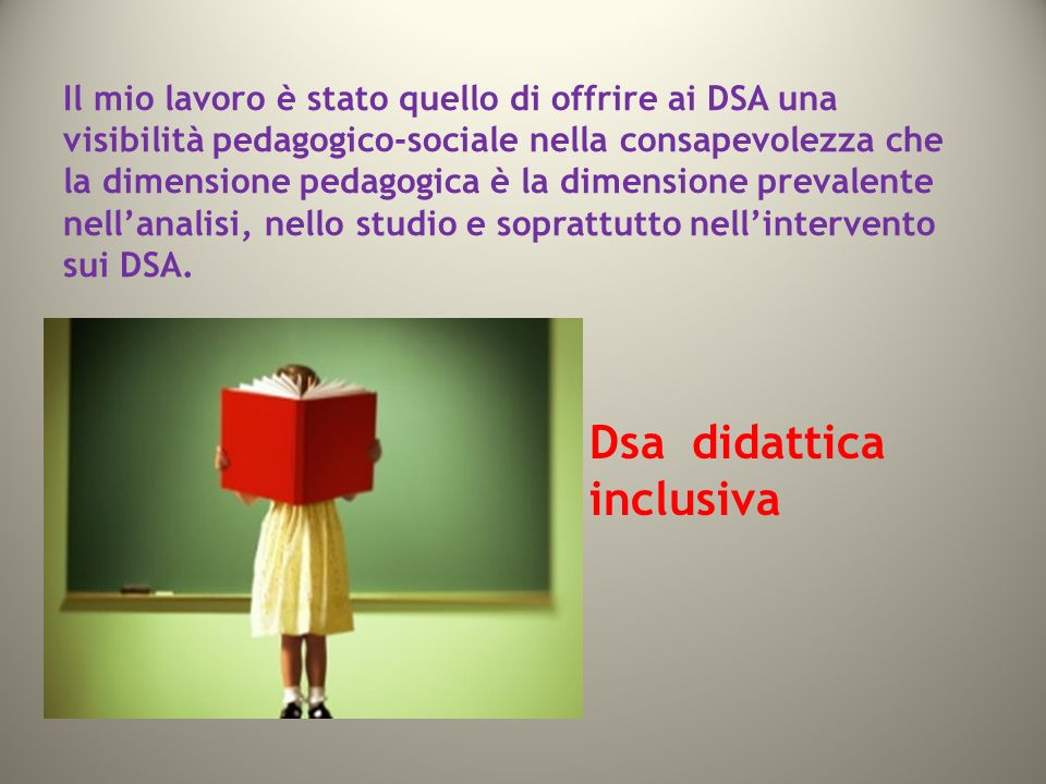 didattica PUNTO DI FUGA dislessicoclasse : Ho seguito un iter didattico-pedagogico che mi ha consentito di raggiungere :finalità educative obiettivi educativi