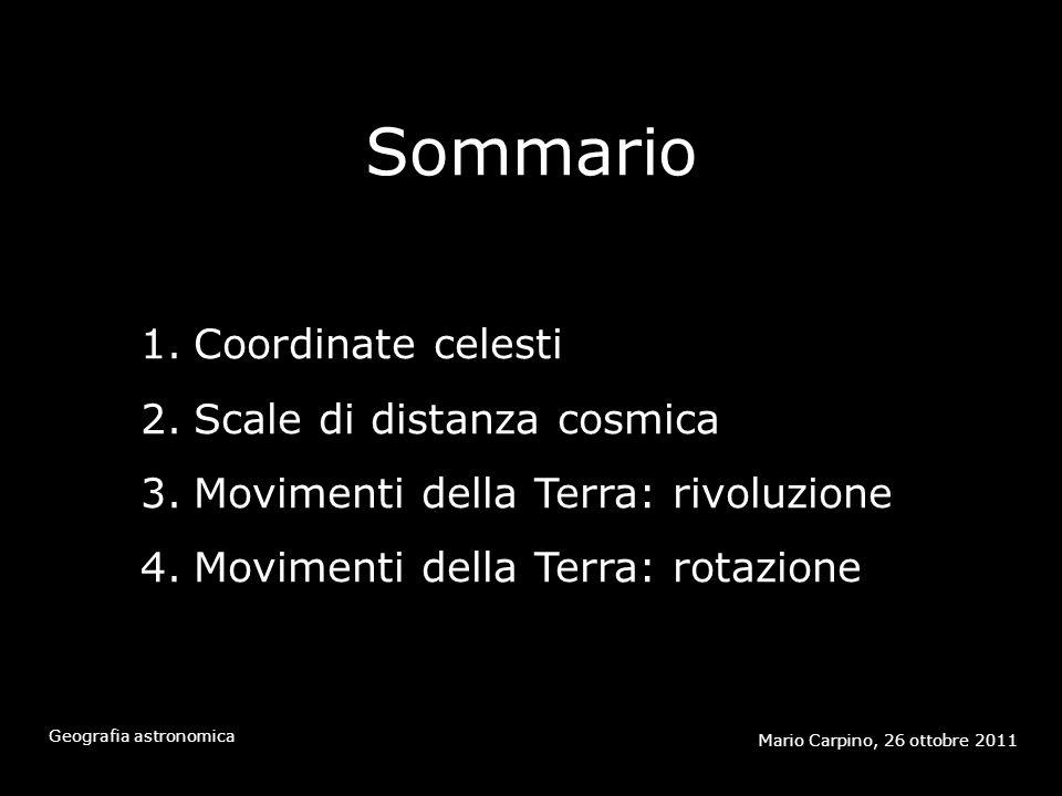 1 Coordinate celesti Mario Carpino, 26 ottobre 2011 Geografia astronomica