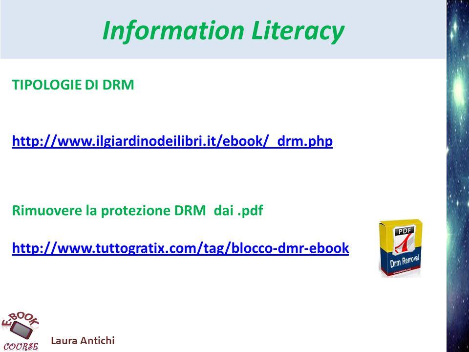 Laura Antichi Information Literacy Guida agli e-reader http://www.bookrepublic.it/about/guida-lettori/ereader/ Formati http://www.ebookit.org/tag/formati-ebook/