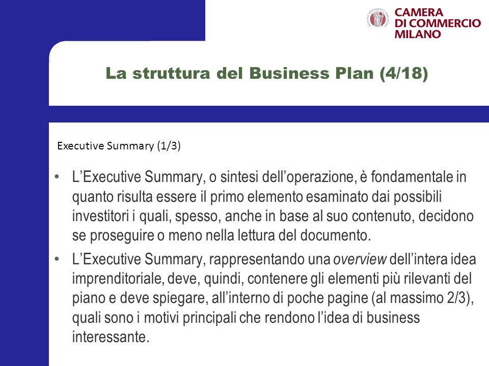 La struttura del Business Plan (5/18) Questa sezione dovrà contenere alcune brevi considerazioni circa i seguenti punti: Il/i soggetto/i proponente/i – Chi è/sono.