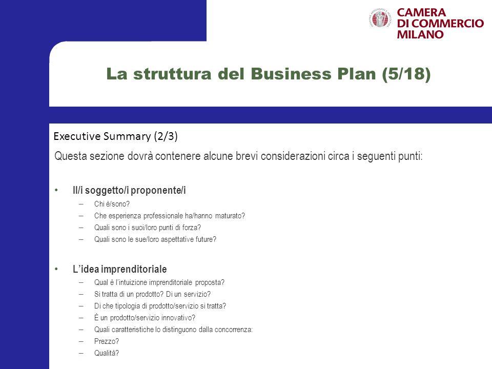 La struttura del Business Plan (6/18) Lanalisi esterna – Qual è il mercato di riferimento.
