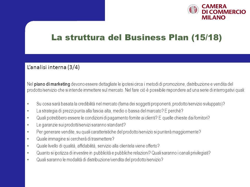 La struttura del Business Plan (16/18) In questa sezione risulta importante fornire allinvestitore finanziario alcune semplici informazioni circa la possibile struttura gestionale della società nel caso in cui lidea imprenditoriale venga posta in essere ed abbia successo.