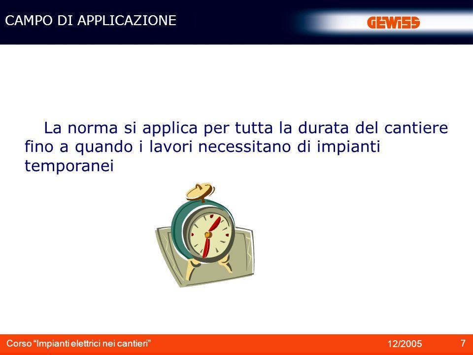 8 12/2005 Corso Impianti elettrici nei cantieri DEFINIZIONI