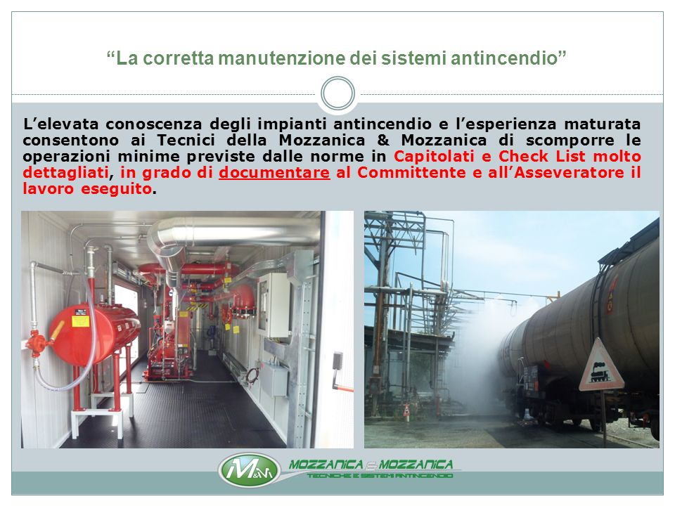 La corretta manutenzione dei sistemi antincendio Organizzazione idonea La struttura organizzativa è fondamentale per una corretta gestione del servizio.