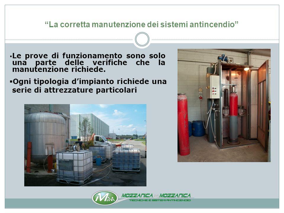 La corretta manutenzione dei sistemi antincendio La presenza di attrezzature specifiche è determinante per il corretto svolgimento delle operazioni di manutenzione.