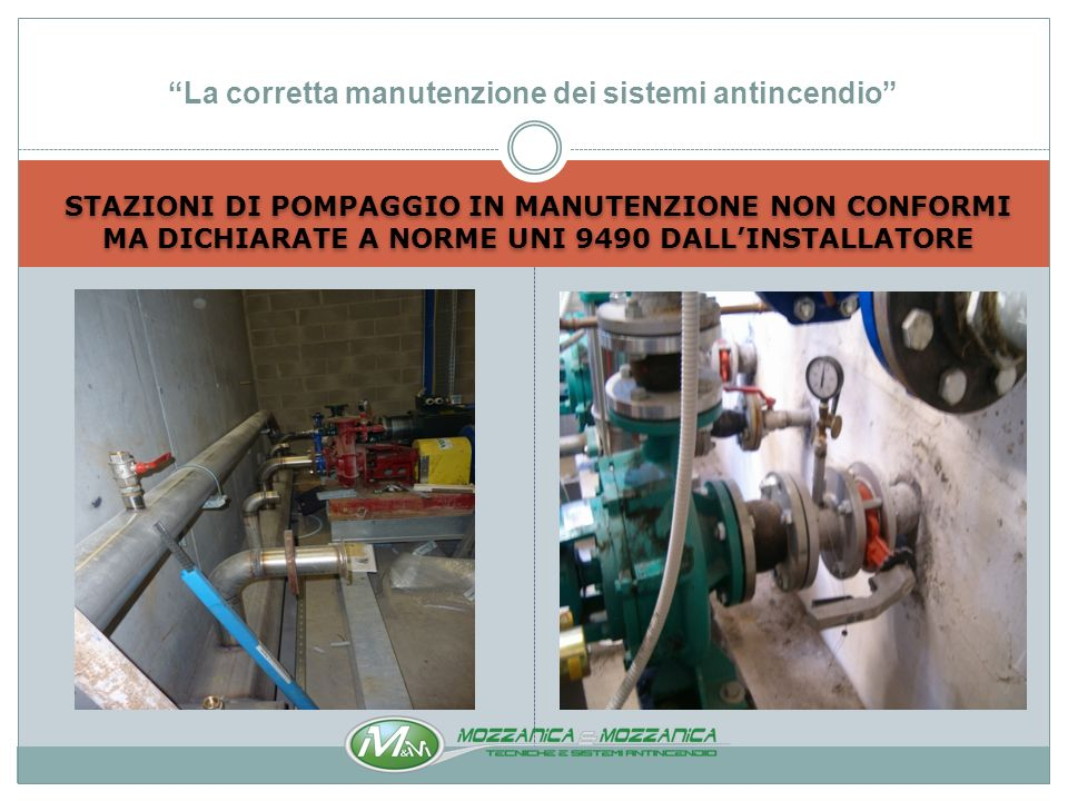 IMPIANTI DI RIVELAZIONE IN MANUTENZIONE NON CONFORMI MA DICHIARATI A NORME UNI 9795 DALLINSTALLATORE La corretta manutenzione dei sistemi antincendio