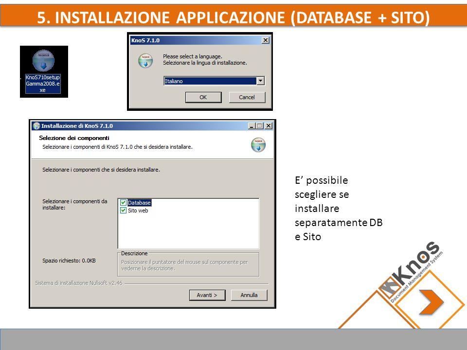 5. INSTALLAZIONE APPLICAZIONE (DATABASE + SITO) Installazione DATABASE