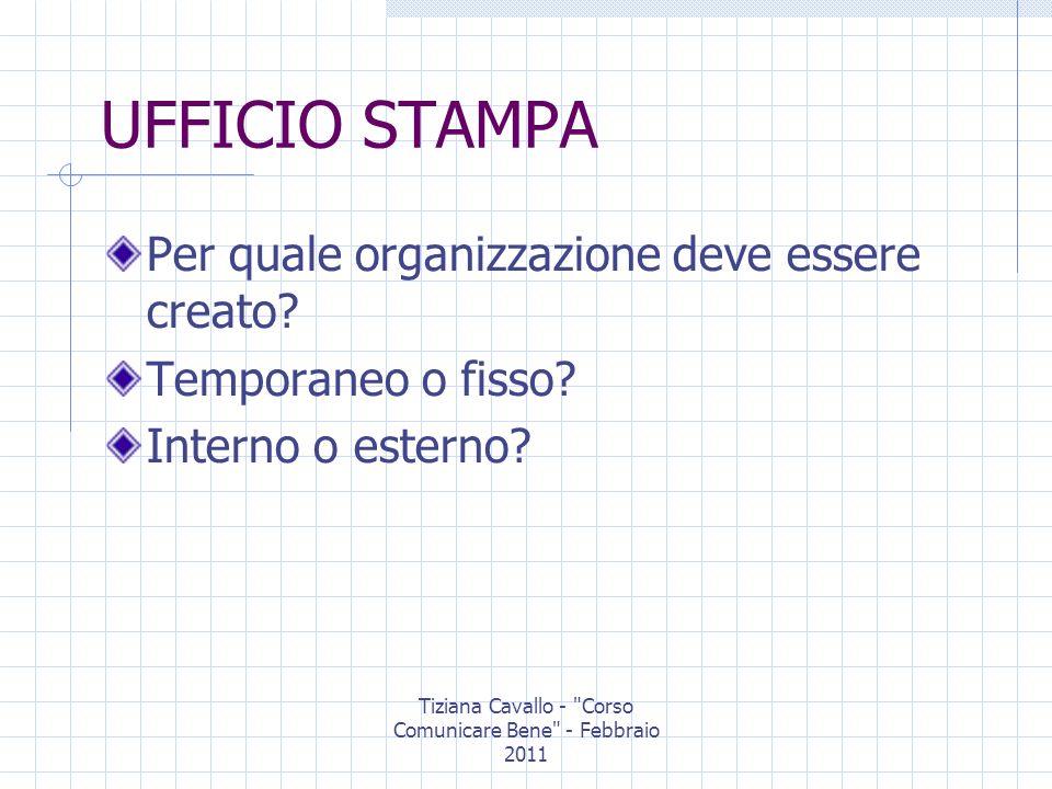 Tiziana Cavallo - Corso Comunicare Bene - Febbraio 2011 Lorganizzazione Distinguere tra pubblica amministrazione e privati: 1.